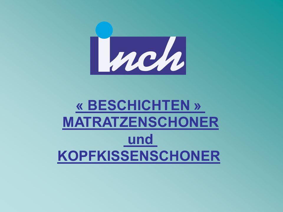 « BESCHICHTEN » MATRATZENSCHONER und KOPFKISSENSCHONER
