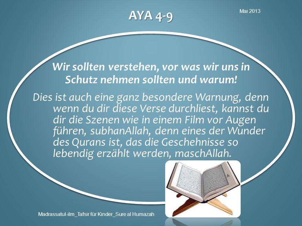 Mai 2013 Aya 4-9. Wir sollten verstehen, vor was wir uns in Schutz nehmen sollten und warum!