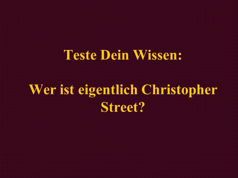 Teste Dein Wissen: Wer ist eigentlich Christopher Street
