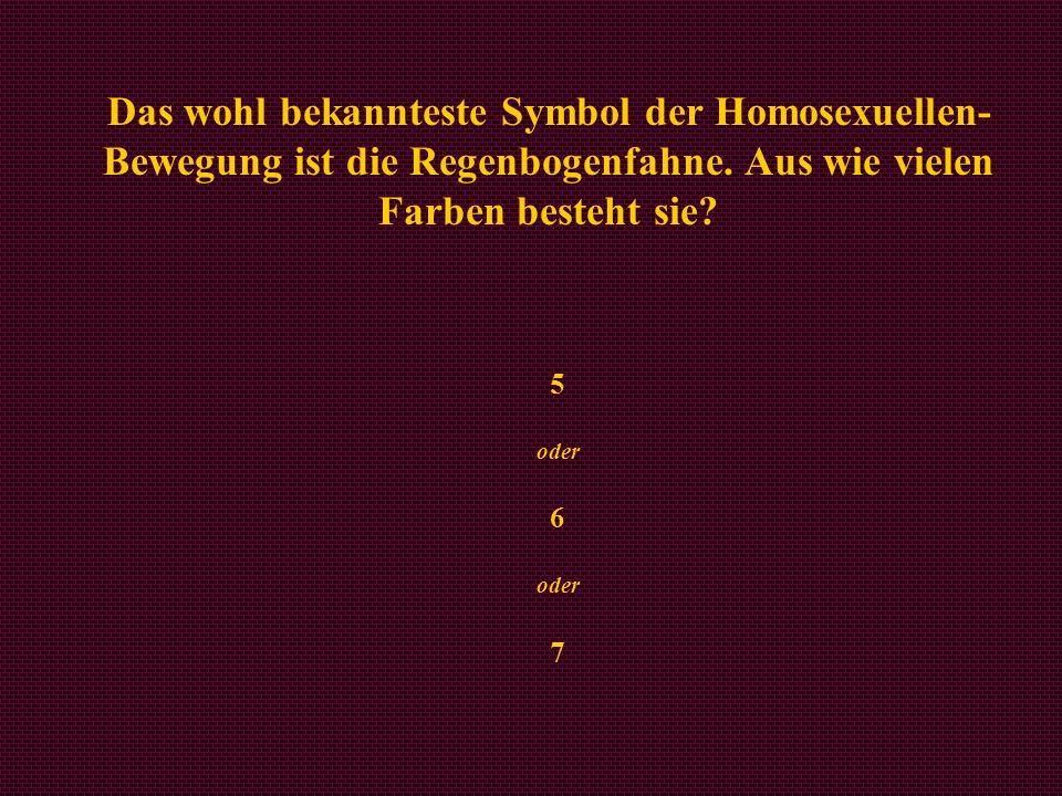 Das wohl bekannteste Symbol der Homosexuellen-Bewegung ist die Regenbogenfahne. Aus wie vielen Farben besteht sie