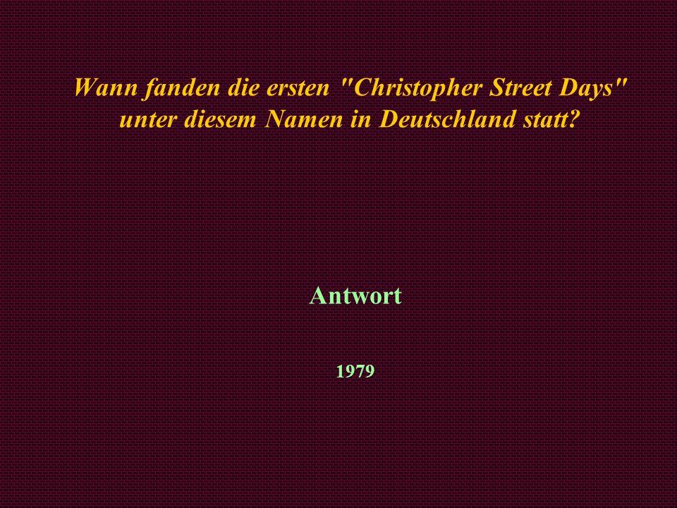 Wann fanden die ersten Christopher Street Days unter diesem Namen in Deutschland statt