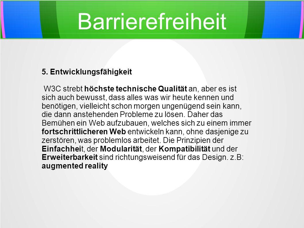 Barrierefreiheit 5. Entwicklungsfähigkeit
