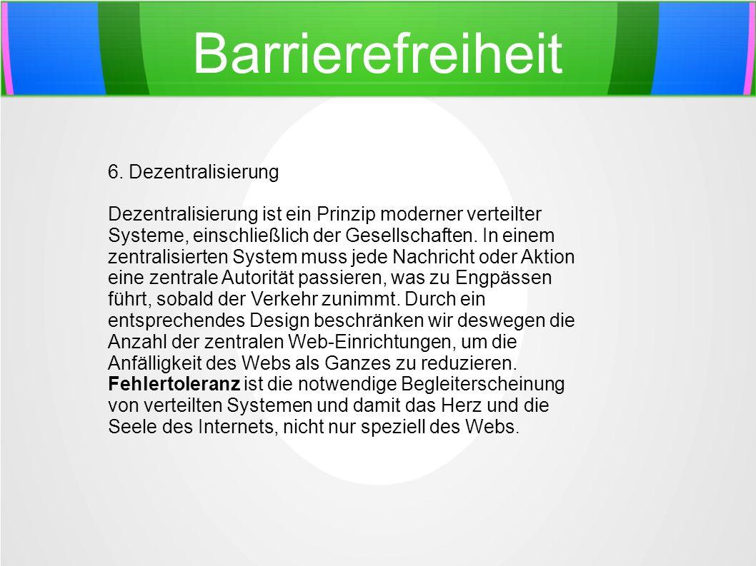 Barrierefreiheit 6. Dezentralisierung