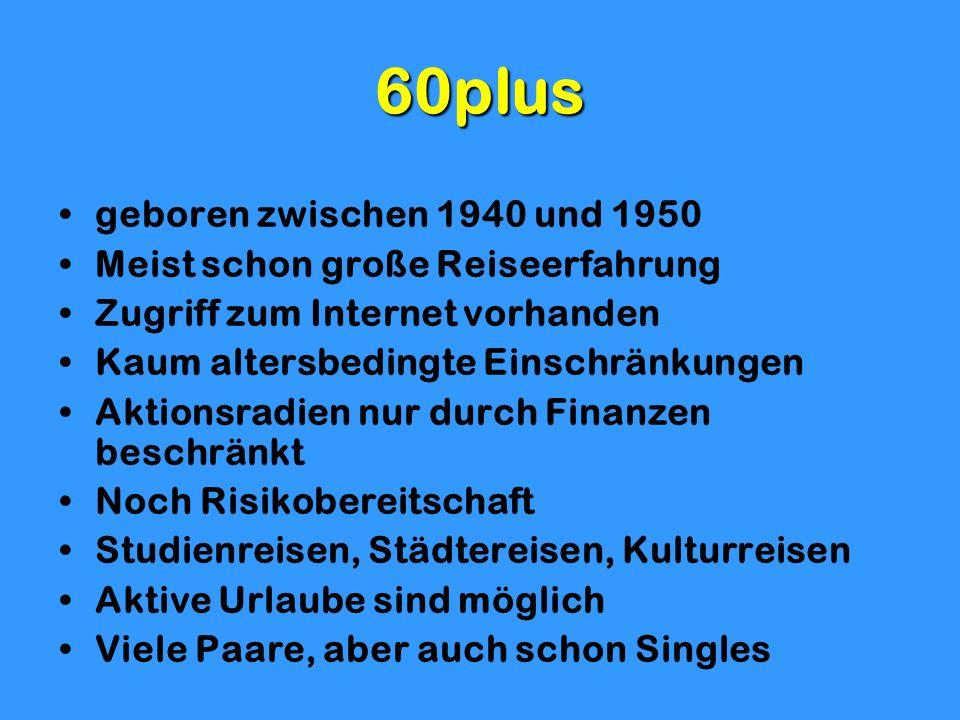 60plus geboren zwischen 1940 und 1950 Meist schon große Reiseerfahrung