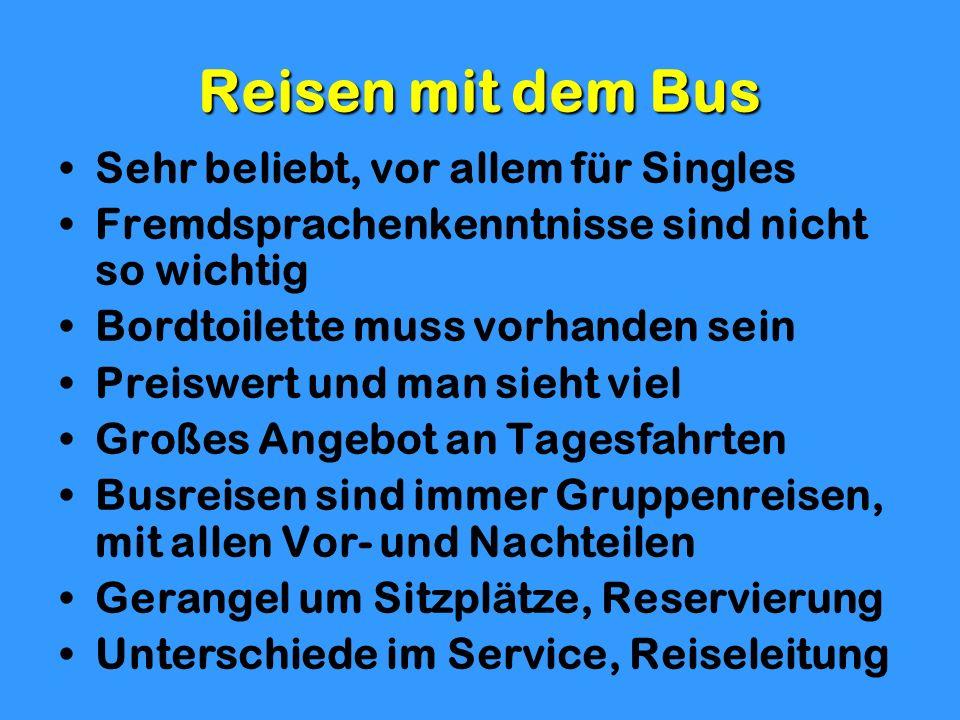 Reisen mit dem Bus Sehr beliebt, vor allem für Singles