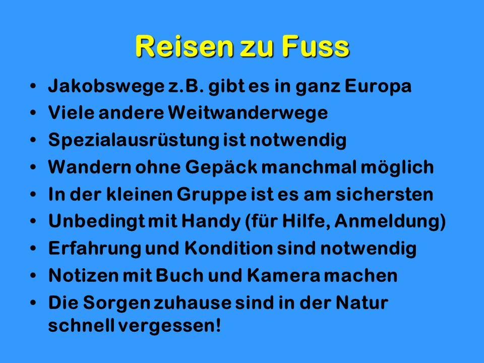Reisen zu Fuss Jakobswege z.B. gibt es in ganz Europa