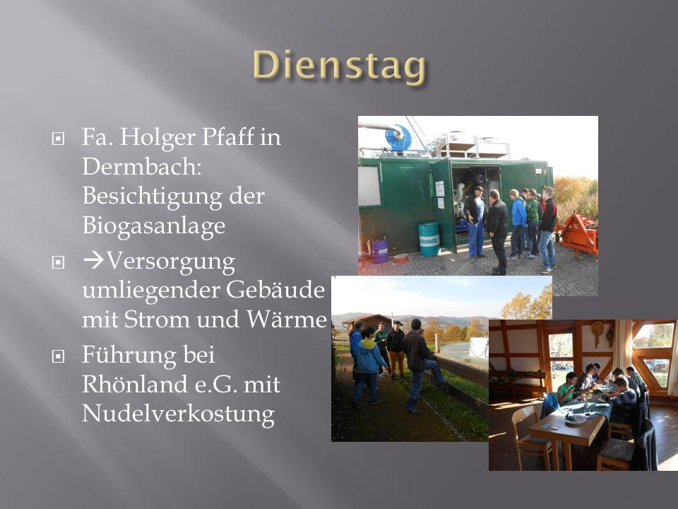 Dienstag Fa. Holger Pfaff in Dermbach: Besichtigung der Biogasanlage