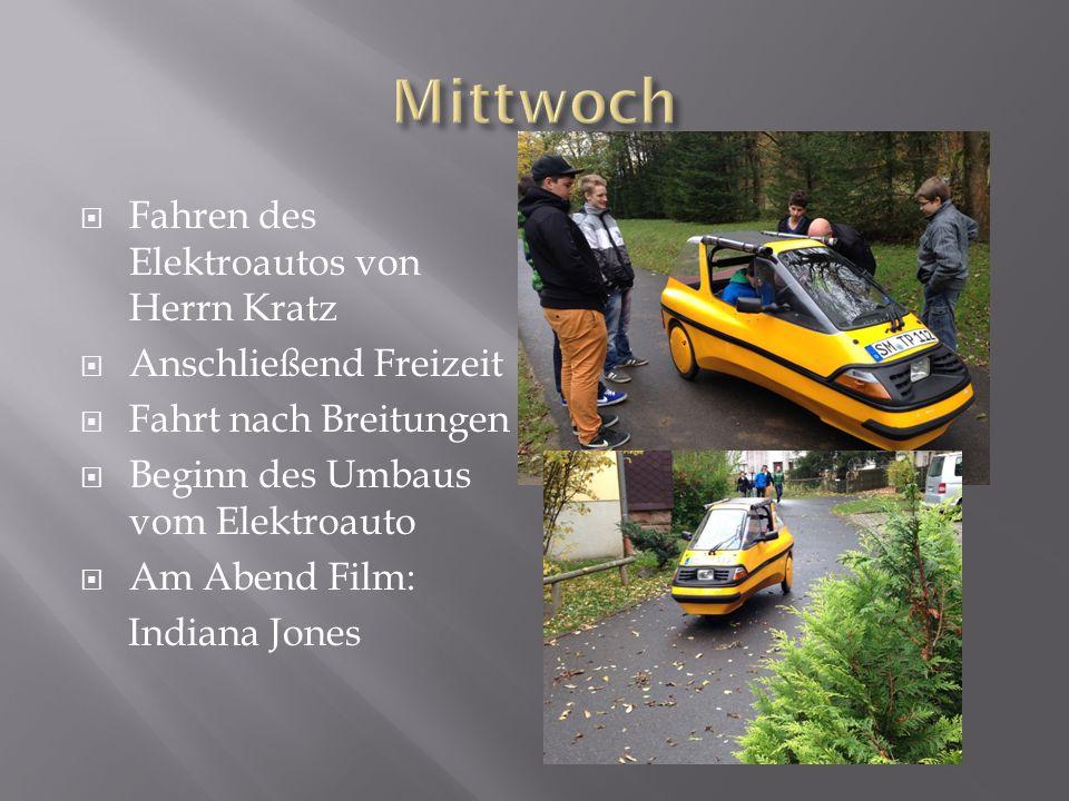 Mittwoch Fahren des Elektroautos von Herrn Kratz Anschließend Freizeit