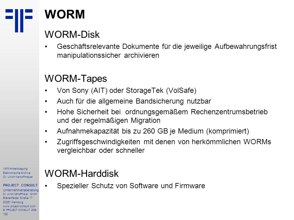 WORM WORM-Disk WORM-Tapes WORM-Harddisk