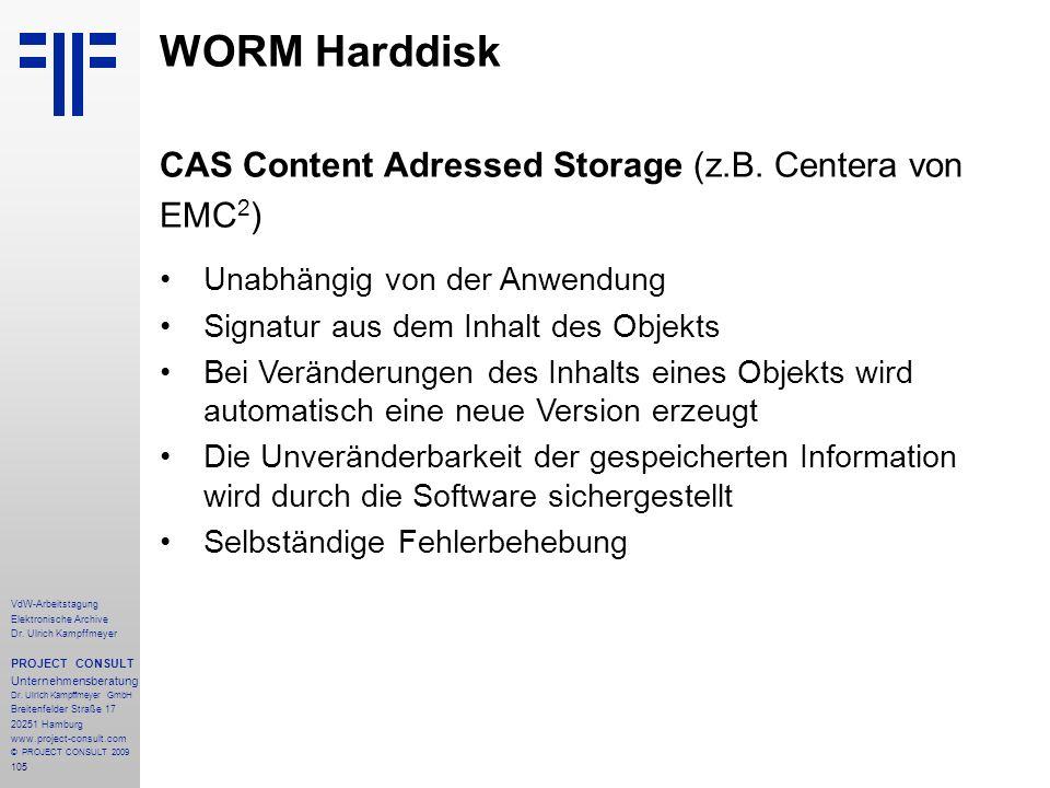 WORM Harddisk CAS Content Adressed Storage (z.B. Centera von EMC2)