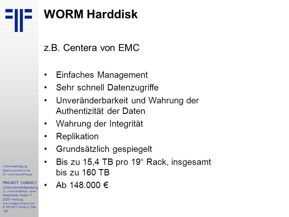 WORM Harddisk z.B. Centera von EMC Einfaches Management