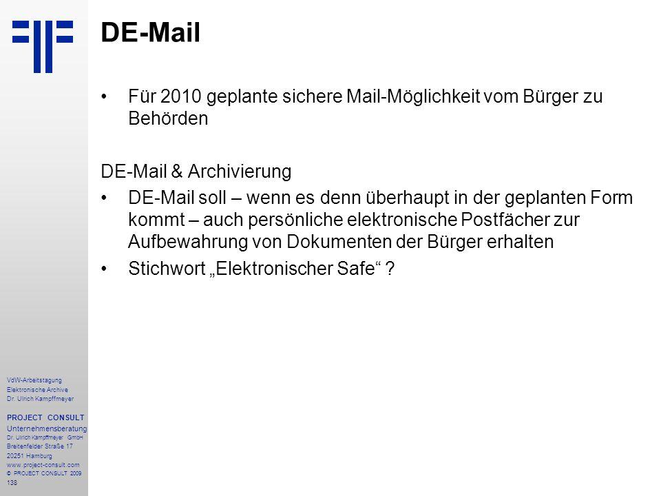 DE-Mail Für 2010 geplante sichere Mail-Möglichkeit vom Bürger zu Behörden. DE-Mail & Archivierung.