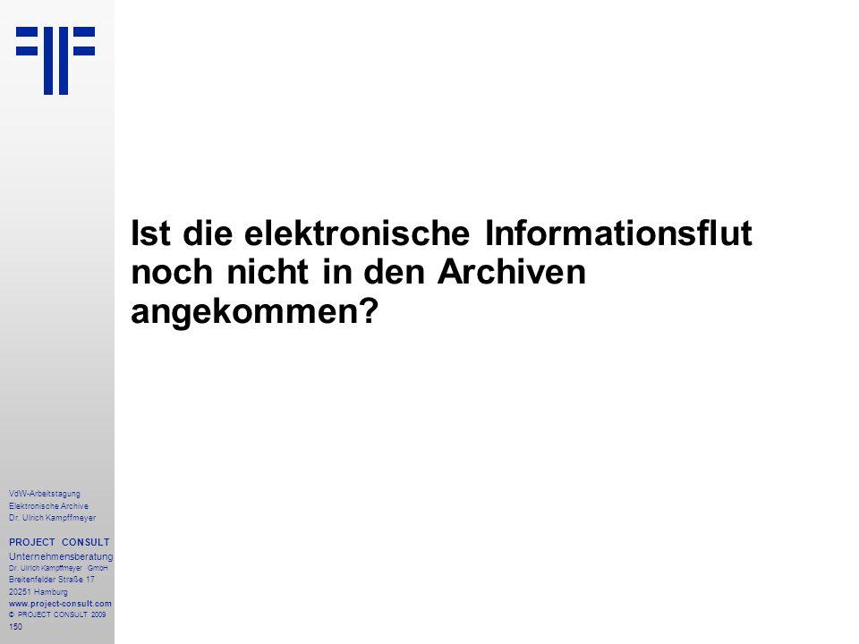 Ist die elektronische Informationsflut noch nicht in den Archiven angekommen