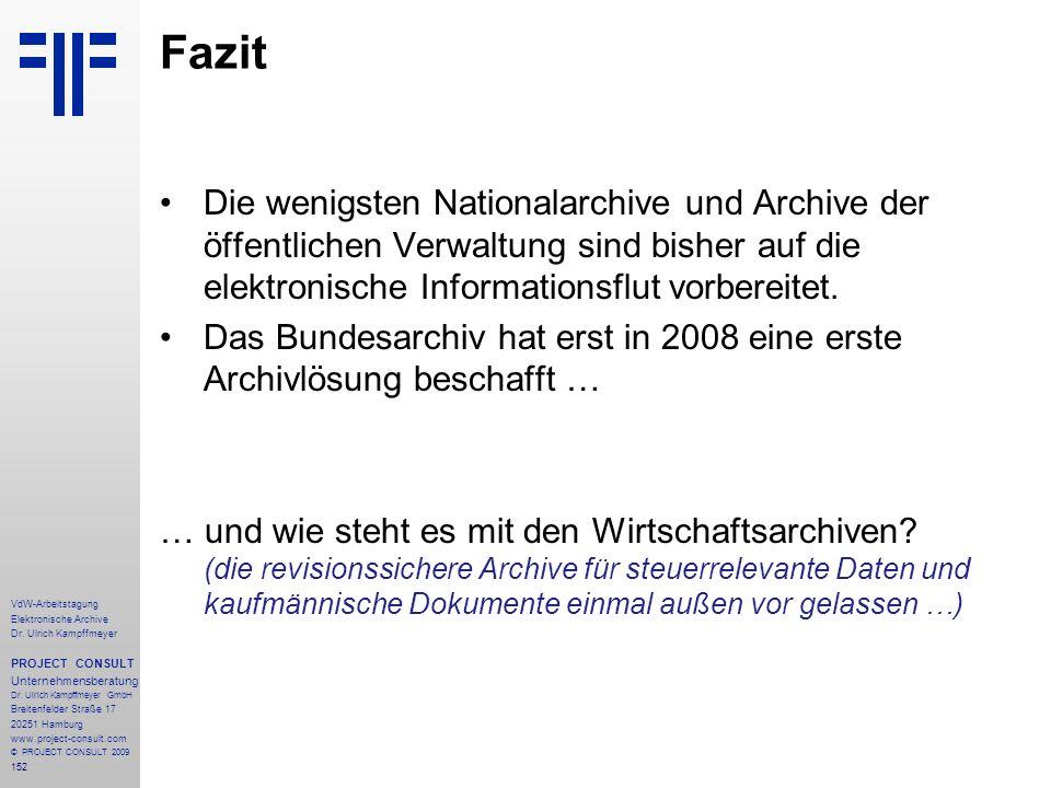 Fazit Die wenigsten Nationalarchive und Archive der öffentlichen Verwaltung sind bisher auf die elektronische Informationsflut vorbereitet.