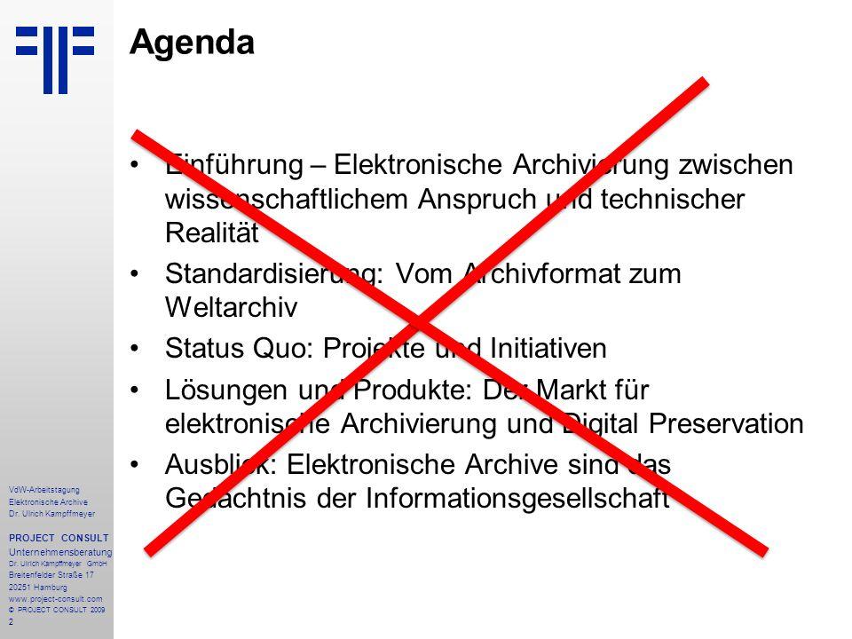 Agenda Einführung – Elektronische Archivierung zwischen wissenschaftlichem Anspruch und technischer Realität.