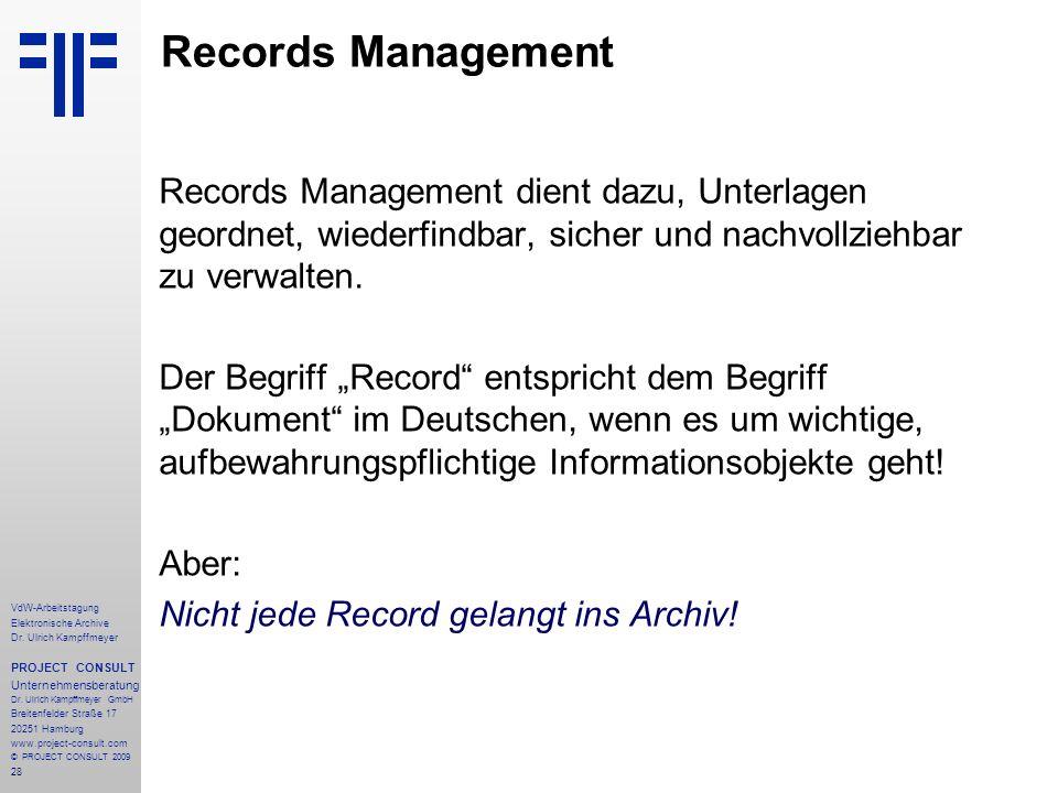 Records Management Records Management dient dazu, Unterlagen geordnet, wiederfindbar, sicher und nachvollziehbar zu verwalten.