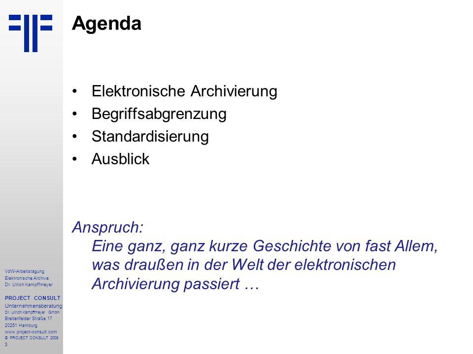 Agenda Elektronische Archivierung Begriffsabgrenzung Standardisierung