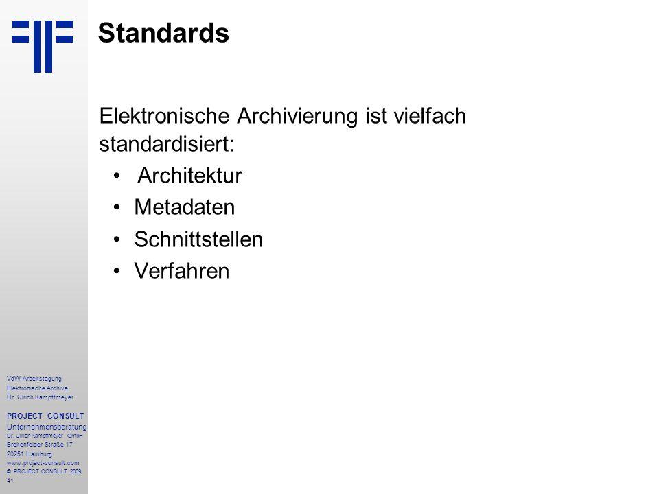 Elektronische Archivierung ist vielfach standardisiert: