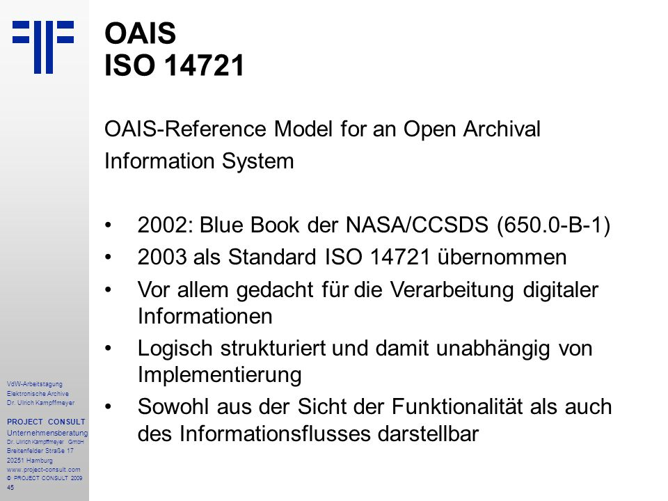 OAIS ISO 14721 OAIS-Reference Model for an Open Archival