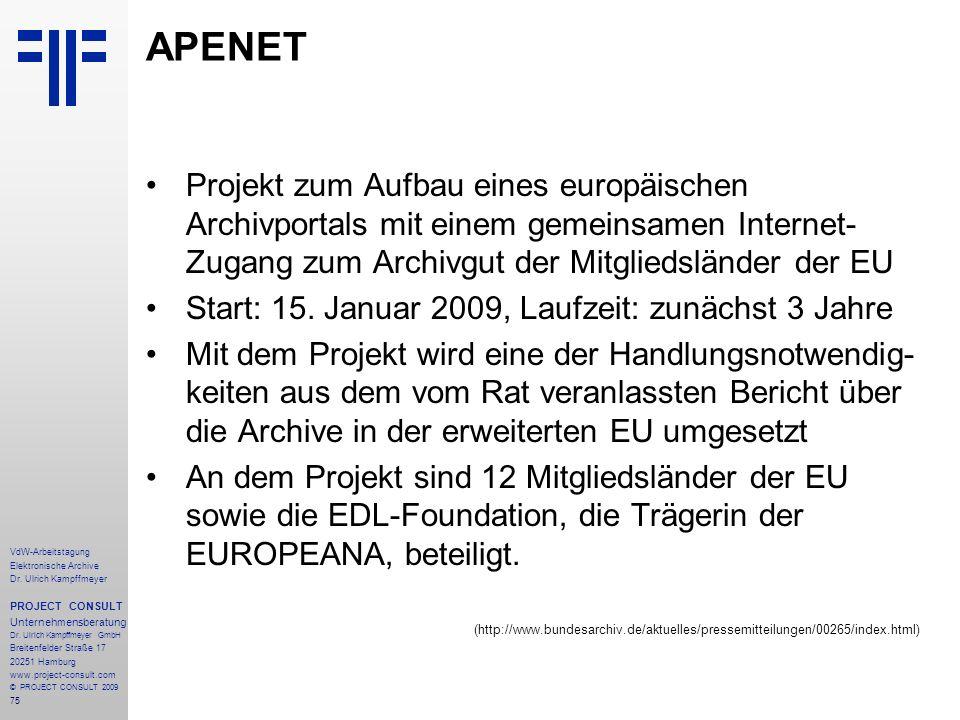 APENET Projekt zum Aufbau eines europäischen Archivportals mit einem gemeinsamen Internet-Zugang zum Archivgut der Mitgliedsländer der EU.