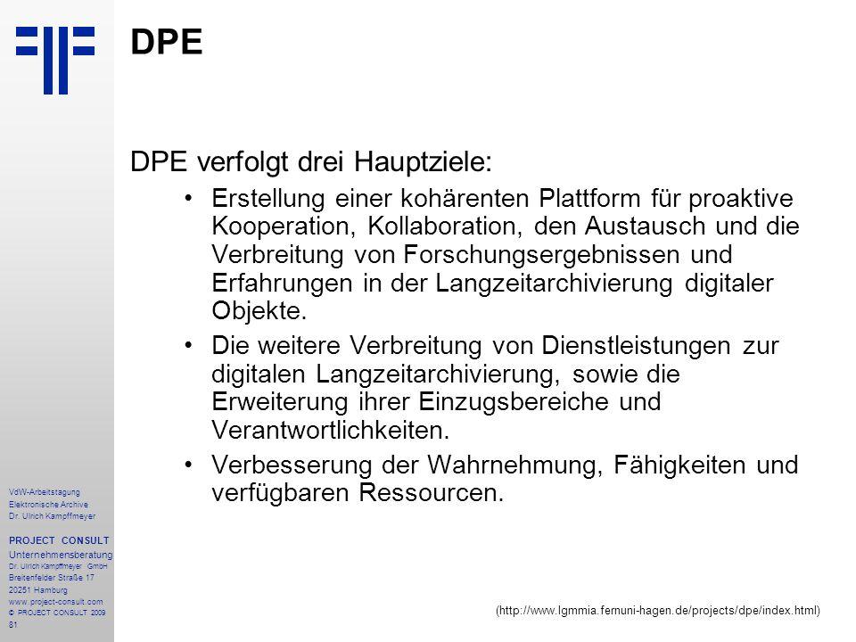 DPE DPE verfolgt drei Hauptziele: