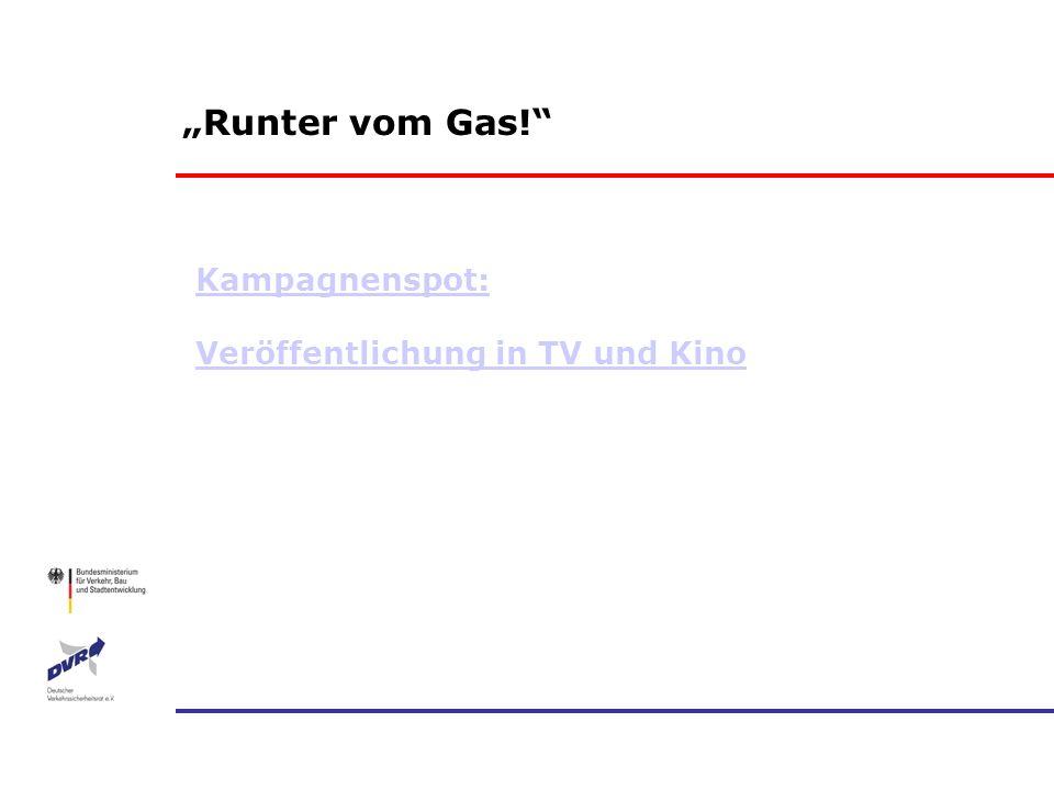 """""""Runter vom Gas! Kampagnenspot: Veröffentlichung in TV und Kino"""