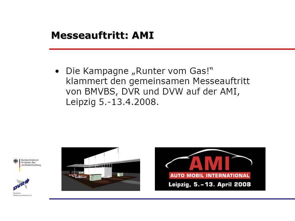 """Messeauftritt: AMI Die Kampagne """"Runter vom Gas! klammert den gemeinsamen Messeauftritt von BMVBS, DVR und DVW auf der AMI, Leipzig 5.-13.4.2008."""