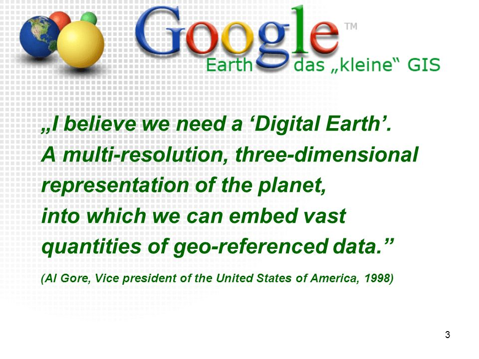 """I believe we need a 'Digital Earth'."