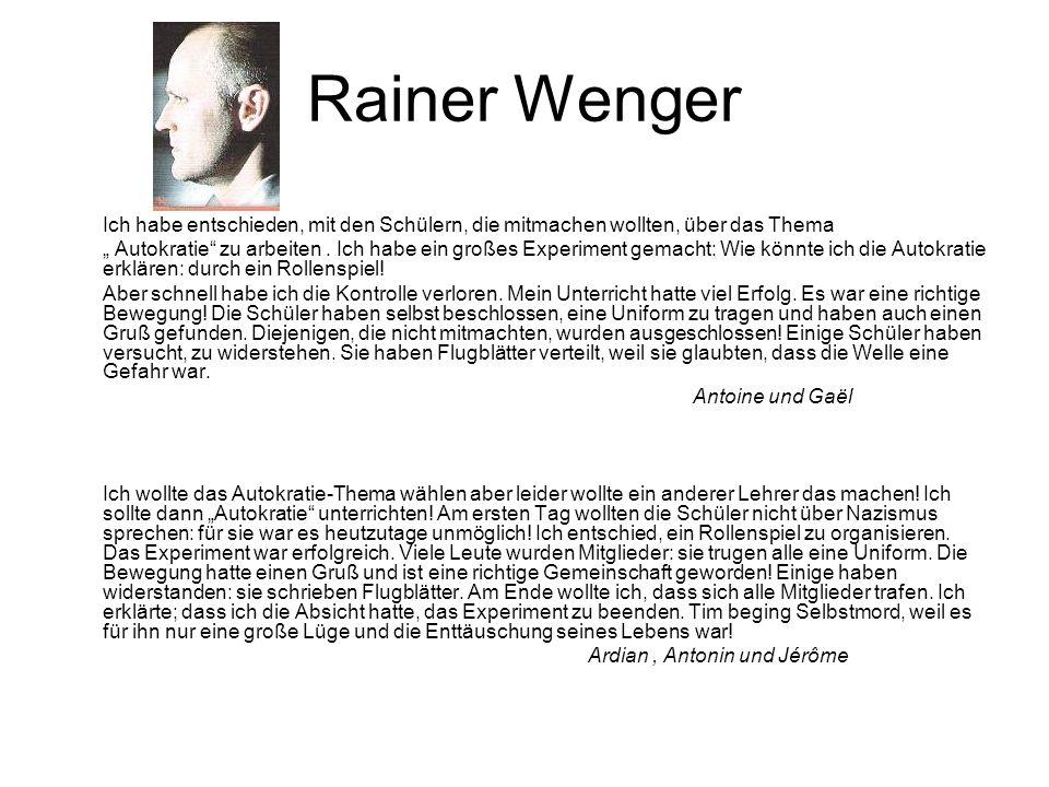 Rainer Wenger Ich habe entschieden, mit den Schülern, die mitmachen wollten, über das Thema.