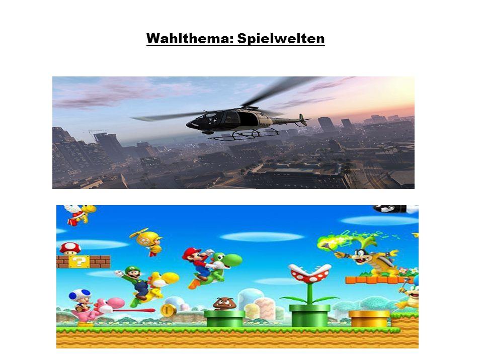 Wahlthema: Spielwelten