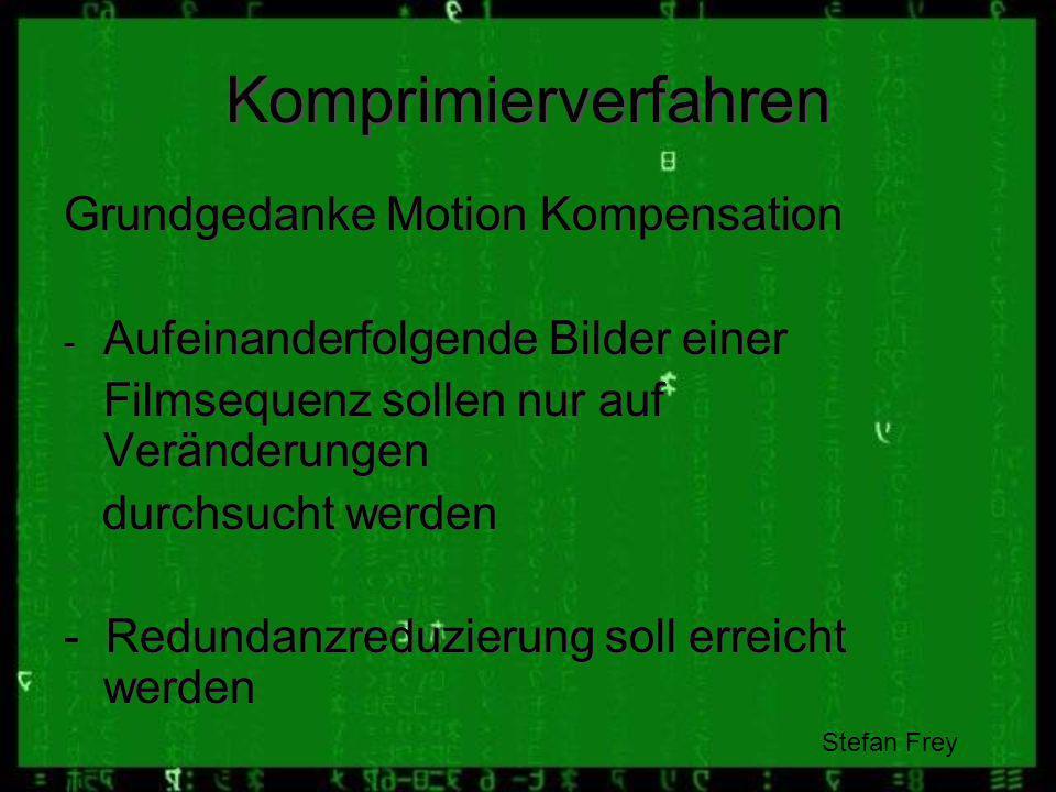 Komprimierverfahren Grundgedanke Motion Kompensation