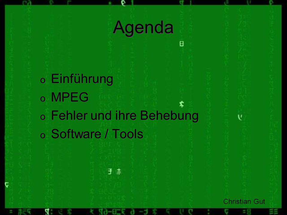 Agenda Einführung MPEG Fehler und ihre Behebung Software / Tools