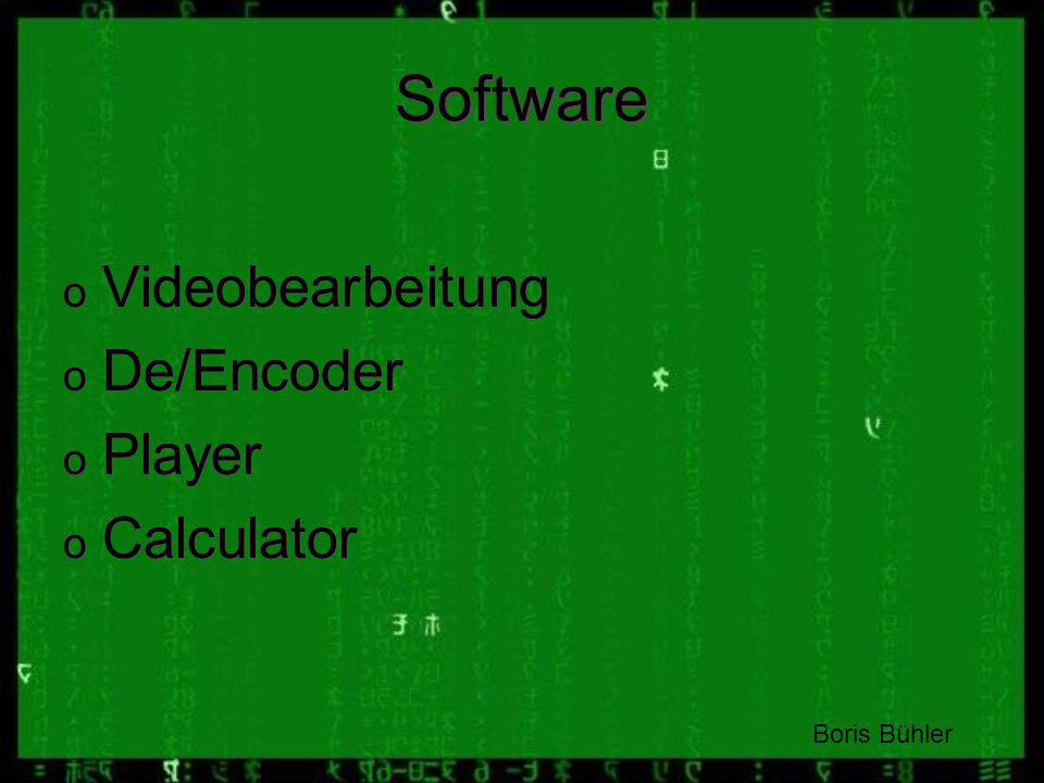 Software Videobearbeitung De/Encoder Player Calculator Boris Bühler BB