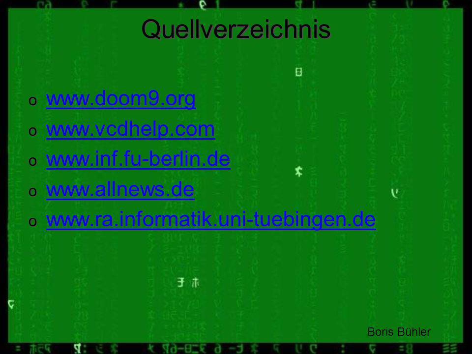 Quellverzeichnis www.doom9.org www.vcdhelp.com www.inf.fu-berlin.de