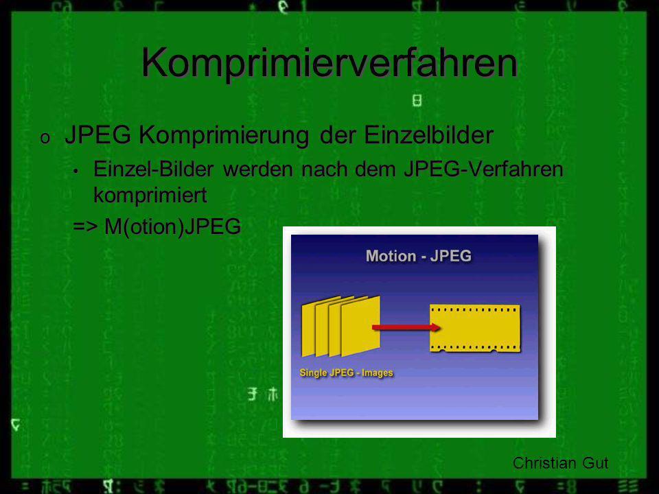 Komprimierverfahren JPEG Komprimierung der Einzelbilder