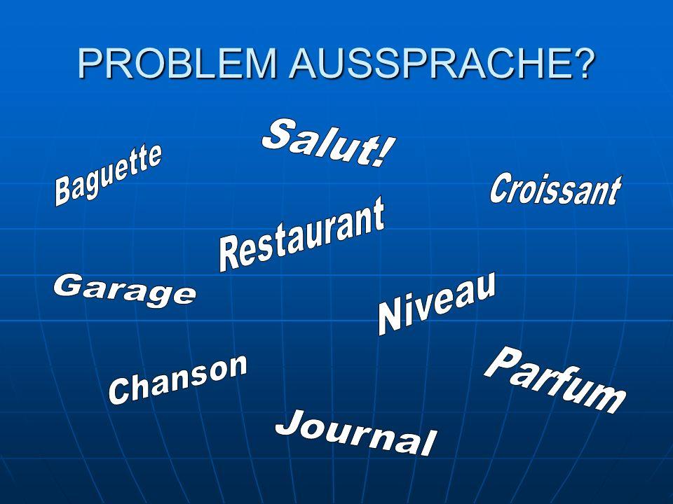 PROBLEM AUSSPRACHE Salut! Baguette Croissant Restaurant Garage Niveau