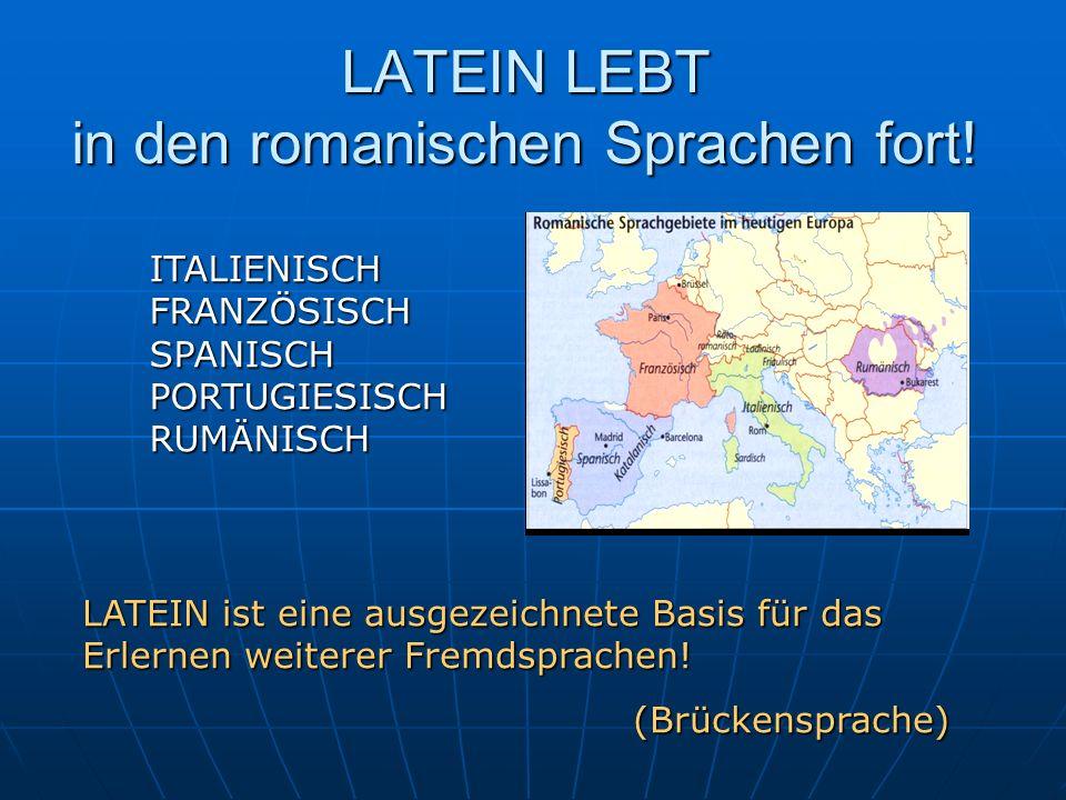 LATEIN LEBT in den romanischen Sprachen fort!