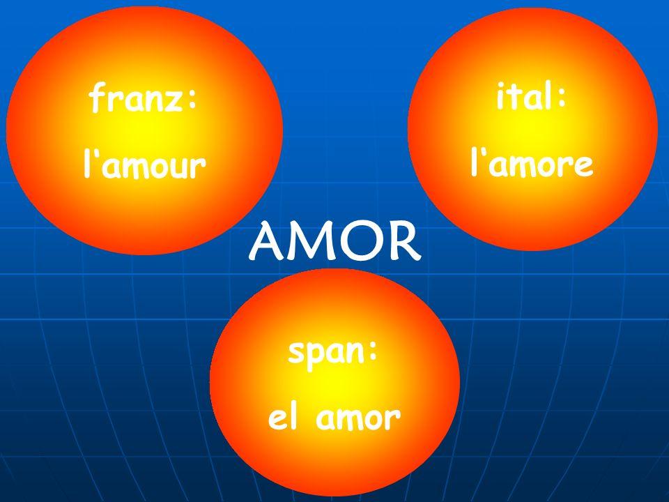 AMOR franz: l'amour ital: l'amore span: el amor