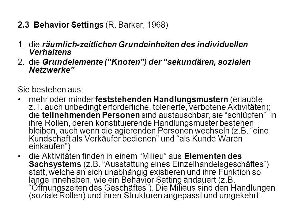 2.3 Behavior Settings (R. Barker, 1968)