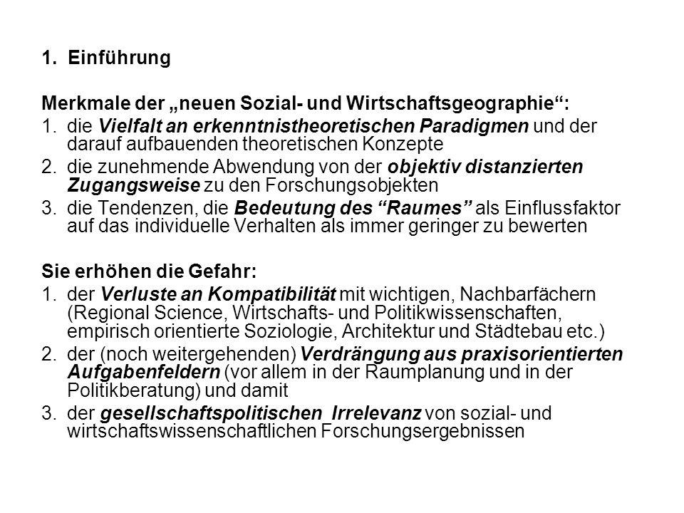 """1. Einführung Merkmale der """"neuen Sozial- und Wirtschaftsgeographie :"""