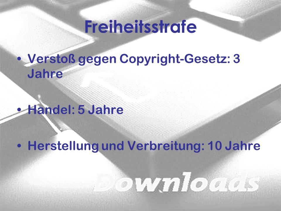Freiheitsstrafe Verstoß gegen Copyright-Gesetz: 3 Jahre