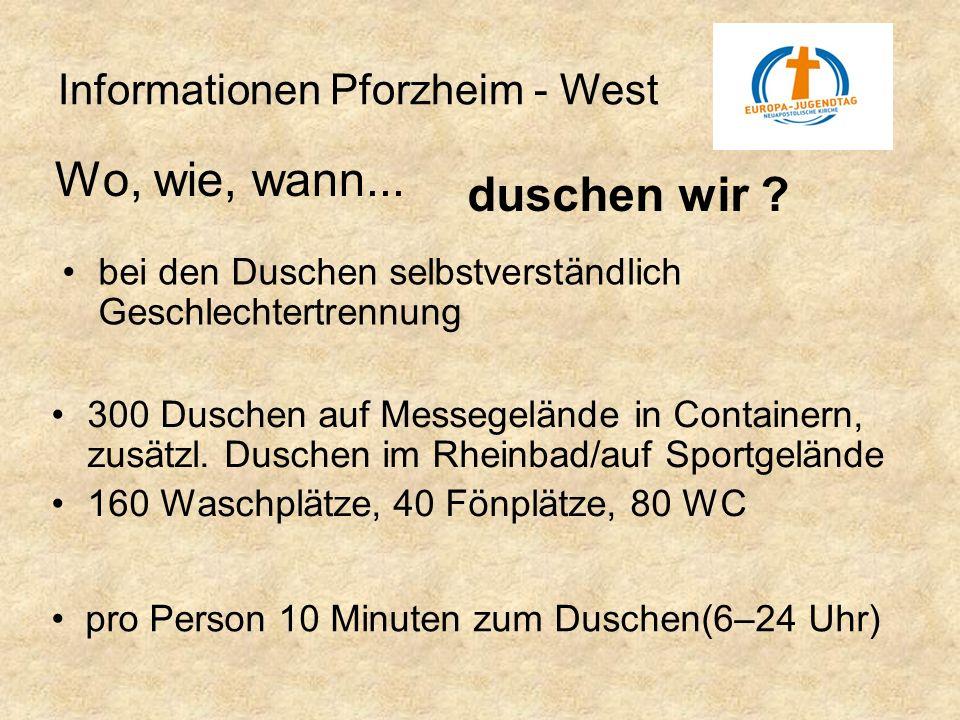 Wo, wie, wann... duschen wir Informationen Pforzheim - West