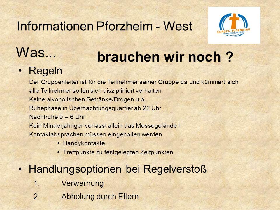 Was... brauchen wir noch Informationen Pforzheim - West Regeln