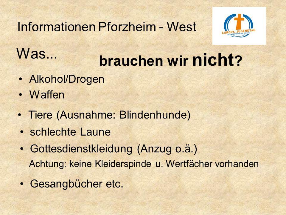 Was... brauchen wir nicht Informationen Pforzheim - West