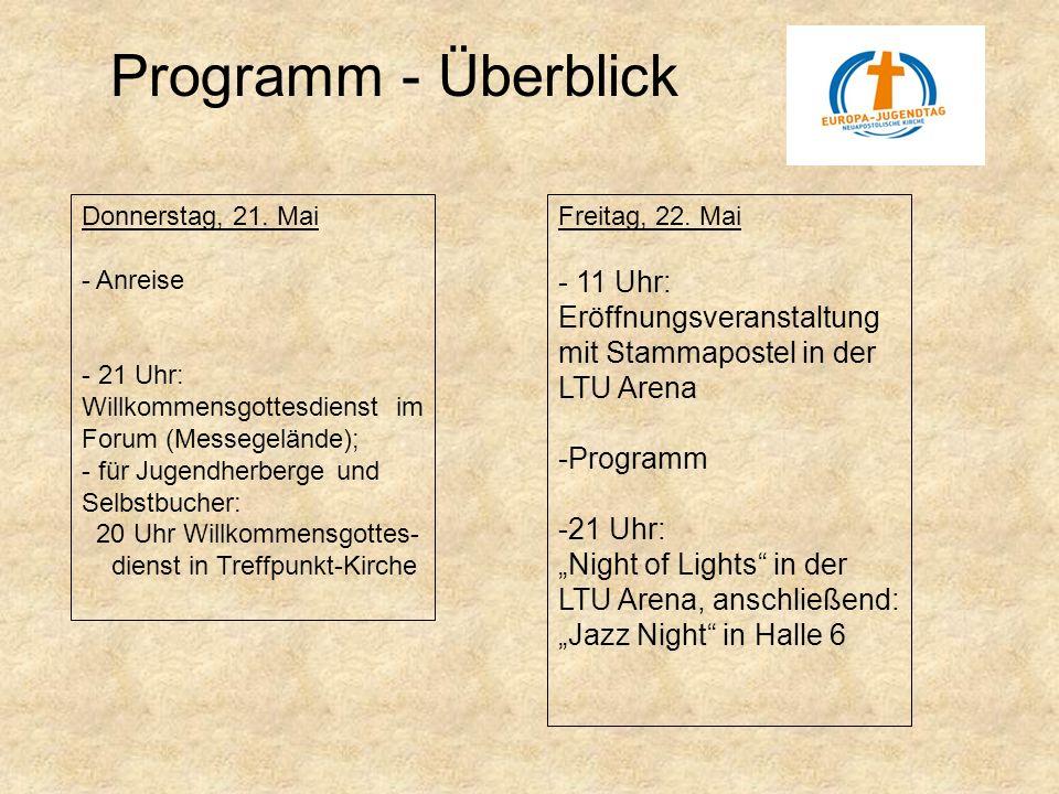 Programm - Überblick Donnerstag, 21. Mai. Anreise. 21 Uhr: Willkommensgottesdienst im Forum (Messegelände);