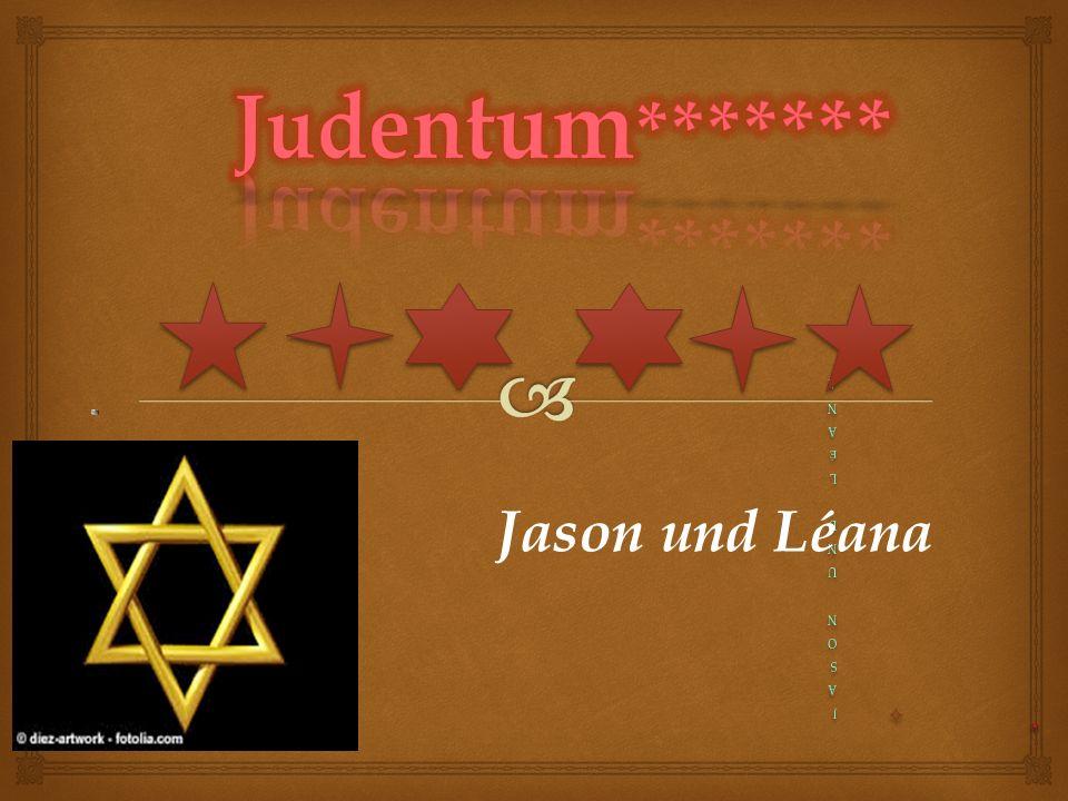 Judentum******* Jason und Léana Classe: NICKTS 2014-2015