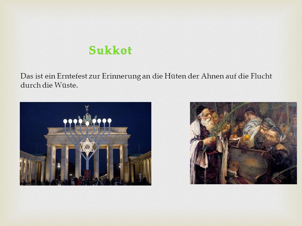 Sukkot Das ist ein Erntefest zur Erinnerung an die Hüten der Ahnen auf die Flucht. durch die Wüste.