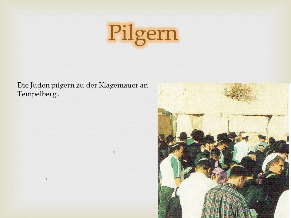 Pilgern Die Juden pilgern zu der Klagemauer an Tempelberg .