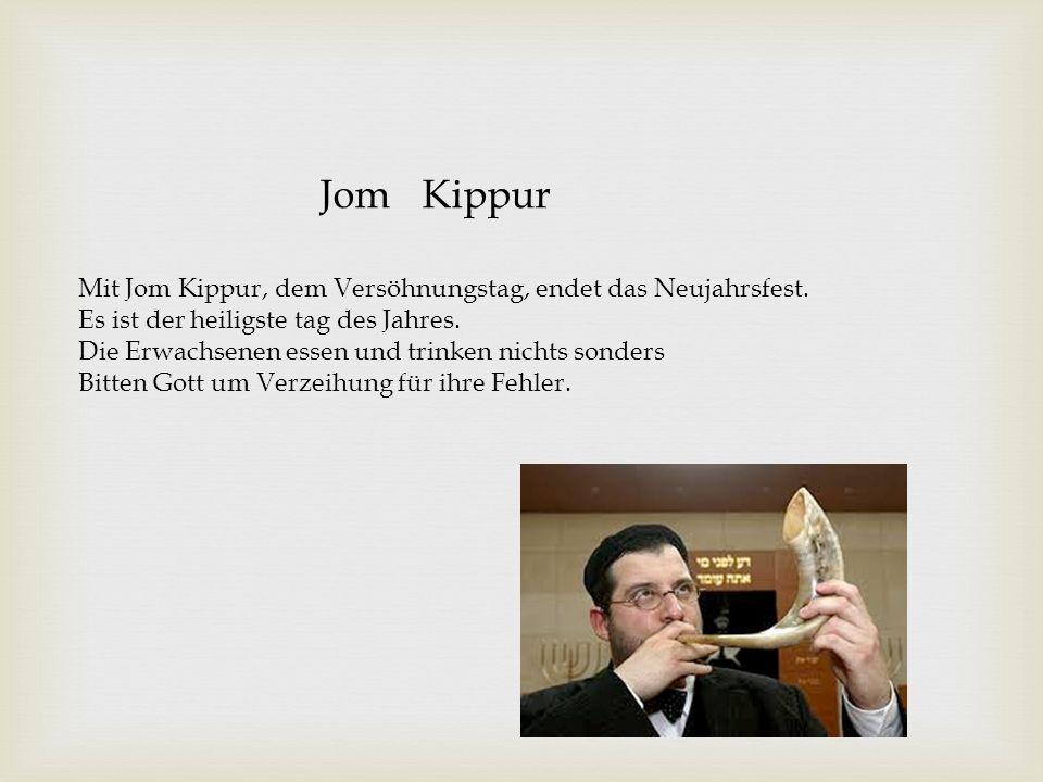 Jom Kippur Mit Jom Kippur, dem Versöhnungstag, endet das Neujahrsfest.