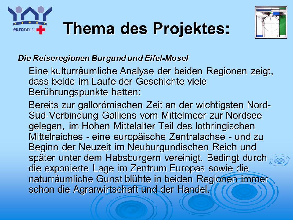 Thema des Projektes: Die Reiseregionen Burgund und Eifel-Mosel.
